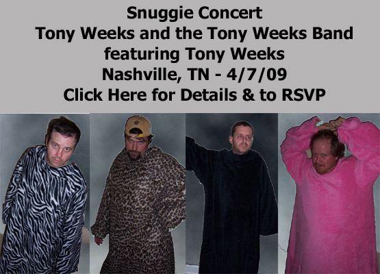 Rare Snuggie Sightings on stage and in the crowd. Tony Weeks and the Tony  Weeks Band featuring Tony Weeks is set to Snuggie Rock in Music City  Tuesday 9dec0c29e